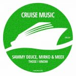 Mirko & Meex, Sammy Deuce – Those I Know
