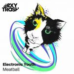 Electronic Youth – Meatball