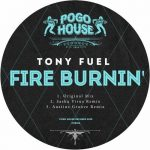 Tony Fuel – Fire Burnin'