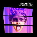 Dakar – Get No Sleep