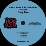 Juwan Rates, Ricky Doubles – Dirty Rice
