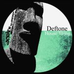 Deftone – House Thing