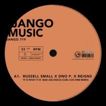 Russell Small, Reigns, DNO P – IT IS WHAT IT IS (BAD ASS DISCO) (CARL COX DNB REMIX)