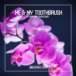 Me & My Toothbrush – Funking Around