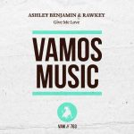 Ashley Benjamin, Rawkey – Give Me Love