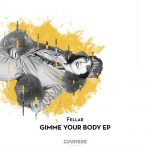 Fellar – Gimme Your Body