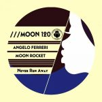 Angelo Ferreri & Moon Rocket – Never Run Away