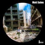 Matt Salou – Si seulement (Original Mix)