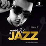 Walter G – Our Jazz