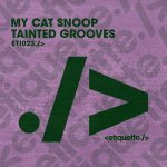 My Cat Snoop – Tainted Groove