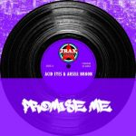 Acid Eyes & Aksell Broon – Promise Me