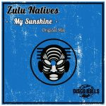 Zulu Natives – My Sunshine