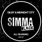 Dilby, Midnight City – All I'm Asking