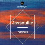 Jassouille – Origin.