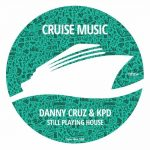 KPD, Danny Cruz – Still Playing House