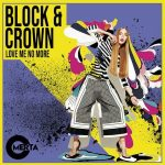Block & Crown – Love Me No More