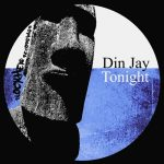 Din Jay – Tonight