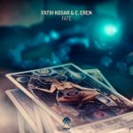 Fatih Kosar and E. Eren – Fate