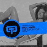 Paul Adam – Work For Love