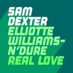 Elliotte Williams-N'Dure, Sam Dexter – Real Love