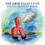 The Grid – Floatation Special Request Remix
