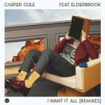 Elderbrook, Casper Cole – I Want It All (feat. Elderbrook)