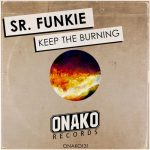 Sr. Funkie – Keep The Burning
