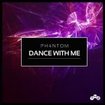 Ph4ntom – Dance With Me