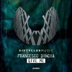 Francesco Dinoia – Give Me