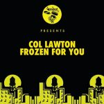 Col Lawton – Frozen For You