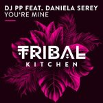 DJ PP, Daniela Serey – You're Mine