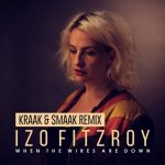 Izo FitzRoy – When the Wires Are Down (Kraak & Smaak Remix)