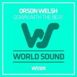 Orson Welsh – Down With The Beat