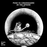 Push, Crashguard – In The Sphere