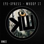Eye-Xpress – Whoop It