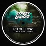Pitch Low – I Like You Better