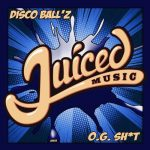 Disco Ball'z – O.G. Shit