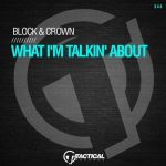 Block & Crown – What I'm Talkin' About