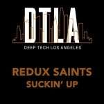 Redux Saints – Suckin' Up (Extended Mix)