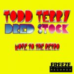 Todd Terry, Dred Stock – Move To The Retro