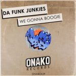 Da Funk Junkies – We Gonna Boogie