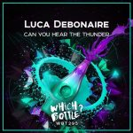 Luca Debonaire – Can You Hear The Thunder