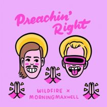 Wildfire, MorningMaxwell – Preaching Right (Extended Mix)