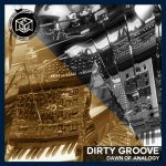 Dirty Groove – Dawn of Analogy