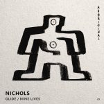 Nichols (UK) – GLIDE / NINE LIVES