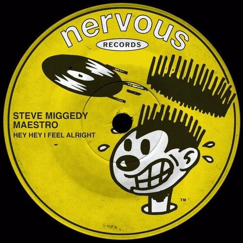 Steve Miggedy Maestro – Hey Hey I Feel Alright