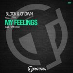 Block & Crown – My Feelings (2020 Piano Mix)