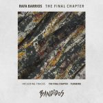 Rafa Barrios – The Final Chapter