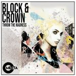 Block & Crown – Throw The Madness