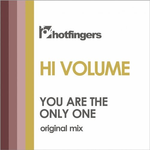 Hi Volume – You Are the Only One